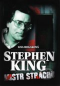 Stephen King - Mistr strachu - Lisa Rogak