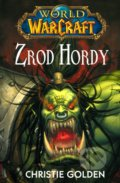 Warcraft 1: Zrod hordy - Christie Golden