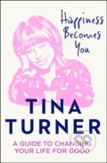 Happiness Becomes You - Tina Turner