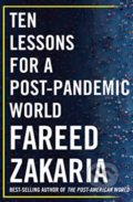 Ten Lessons for a Post-Pandemic World - Fareed Zakaria