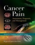 Cancer Pain: Assessment, Diagnosis, and Management - Dermot R. Fitzgibbon, John D. Loeser