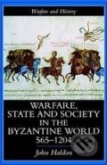 Warfare, State And Society In The Byzantine World 565-1204 - John Haldon