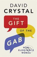 The Gift of the Gab - David Crystal