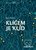 Klíčem je klid - Ryan Holiday