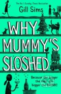 Why Mummy's Sloshed - Gill Sims