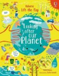 Lift-the-Flap Looking After Our Planet - Katie Daynes, Illaria Faccioli(ilustrator)