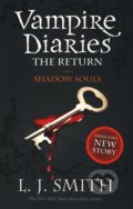The Vampire Diaries: The Return - Shadow Souls - L.J. Smith