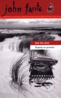 Zeptej se prachu / Ask the dust - John Fante