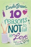 10 Reasons Not to Fall in Love - Linda Green