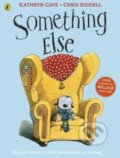 Something Else - Katherin Cave, Chris Riddell