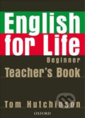 English for Life - Beginner - Teacher's Book - Tom Hutchinson