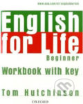 English for Life - Beginner - Workbook with Key - Tom Hutchinson