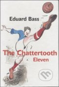 The Chattertooth Eleven - Eduard Bass, Jiri Grus (ilustrátor)