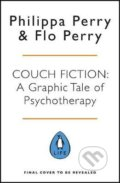 Couch Fiction : A Graphic Tale of Psychotherapy - Philippa Perry , Flo Perry (ilustrátor)