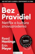 Bez pravidiel - Reed Hastings, Erin Meyer
