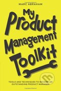 My Product Management Toolkit - Marc Abraham