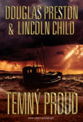Temný proud - Lincoln Child, Douglas Preston