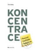 Koncentrace - Chris Bailey