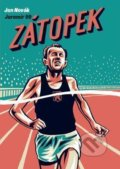 Zátopek: When you can't keep going, go faster! - Jaromír 99, Jan Novák