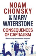 Consequences of Capitalism - Noam Chomsky , Marv Waterstone