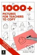 1000 + Pictures for Teachers to Copy - Andrew Wright