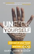 Unf*ck Yourself - Gary John Bishop
