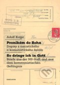 Pronikám do Boha / So dringe ich in Gott - Adolf Kajpr