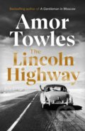 The Lincoln Highway - Amor Towles