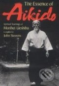 The Essence of Aikido - Morihei Ueshiba