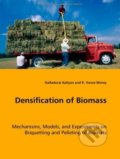 Densification of Biomass - R. Vance Morey, Nalladurai Kaliyan