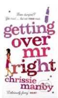 Getting Over Mr.Right - Chrissie Manby