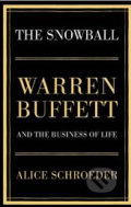 The Snowball - Warren Buffett and the Business of Life - Alice Schroeder