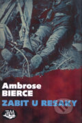 Zabit u Resaky - Ambrose Bierce