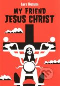 My Friend Jesus Christ - Lars Husum