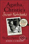Agatha Christie's Secret Notebooks - Agatha Christie, John Curran