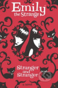Emily the Strange: Stranger and Stranger - Rob Reger, Jessica Gruner