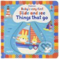 Baby's Very First Slide and See Things That Go - Fiona Watt, Stella Baggott (Ilustrátor)