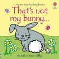 That's Not My Bunny - Fiona Watt, Rachel Wells (ilustrátor)