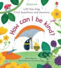 How Can I Be Kind? - Katie Daynes, Christine Pym (ilustrátor)