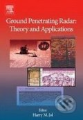 Ground Penetrating Radar: Theory and Applications - Harry M. Jol