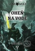 Lone Wolf 2: Oheň na vodě (gamebook) - Joe Dever