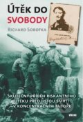 Útěk do svobody - Richard Sobotka
