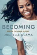 Becoming: Adapted for Young Readers - Michelle Obama
