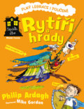 Rytíři a hrady - Philip Ardagh, Mike Gordon