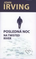 Posledná noc na Twisted River - John Irving