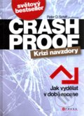 Crash Proof - Krizi navzdory - Peter D. Schiff, John Downes