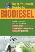 Do It Yourself Guide to Biodiesel - Guy Purcella