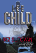 Bez slitování - Lee Child