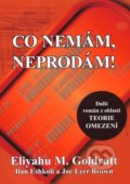Co nemám, neprodám! - Eliyahu M. Goldratt , Ilan Eshkoli, Joe Leer Brown