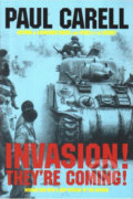 Invasion! They're Coming! - Paul Carell